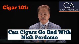 Can Cigars Go Bad? - Cigar 101 with Nick Perdomo