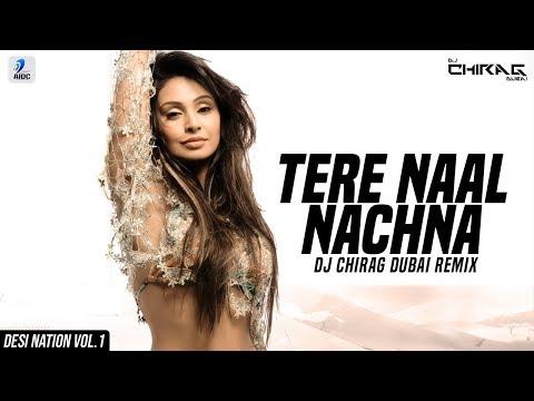Tere Naal Nachna (Remix) | DJ Chirag Dubai | Badshah | Sunanda Sharma | Nawabzaade | Desi Nation - 1