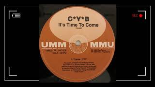 C*Y*B - It's time to come (Trance - UMM 291)