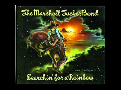 "The Marshall Tucker Band ""Searchin' For A Rainbow"""