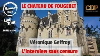 Le château de Fougeret, Véronique Geffroy en interview