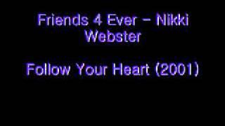Friends 4 Ever - Nikki Webster (Follow Your Heart)