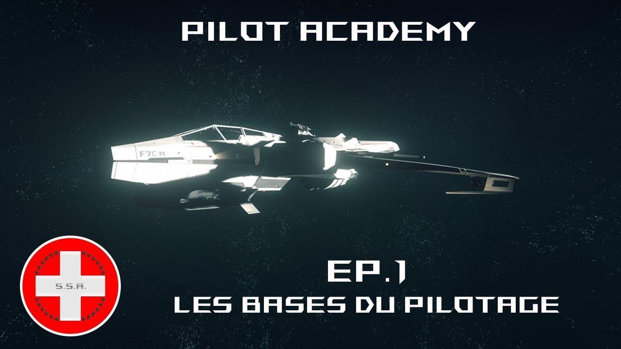 [Tuto] Star Citizen 3.5.1 FR - EP1 Pilot Academy - Les bases du pilotage