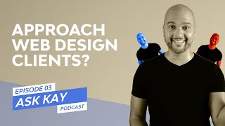How To Approach A Client For Website Design