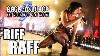 Riff Raff LIVE - BACK:N:BLACK - The Girls Who Play AC/DC