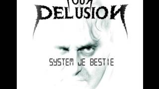 Video Your delusion - System je bestie