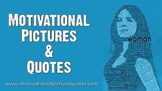 Motivational Pictures And Quotes To Help You Feel Good Again
