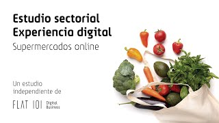 Test de usuario - Pain point - Estudio sectorial Experiencia digital Supermercados online - FLAT 101