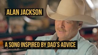 "Alan Jackson: ""You Can Always Come Home"" Inspired By Father's Advice"