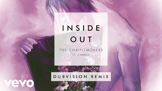 The Chainsmokers - Inside Out ft. Charlee (DubVision Remix) [Audio]
