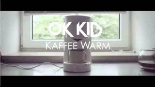 OK KID   Kaffee Warm   Die Neue Single Offiziell HQ