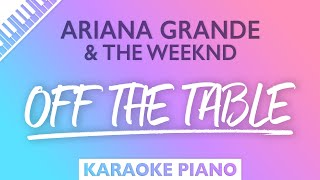 Ariana Grande, The Weeknd - off the table (Karaoke Piano)