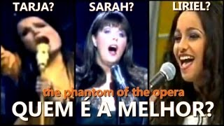 Duelo Vocal : Tarja Turunen X Sarah Brightman X Liriel Domiciano (The Phantom of The Opera)