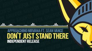 Approaching Nirvana - Don't Just Stand There (feat. Sean Vance) [Independent Release]
