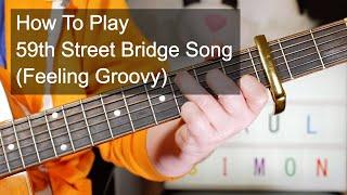 '59th Street Bridge Song (Feeling Groovy)' Simon & Garfunkel Guitar Lesson