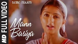 Mann Basiya (Full Song) | Tere Naam