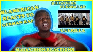 Q.E Favelas GUERILLA FT KOBA LAD LETTING US KNO THE DEAL! | MalikVISION REACTS TO FRENCH RAP| MVR