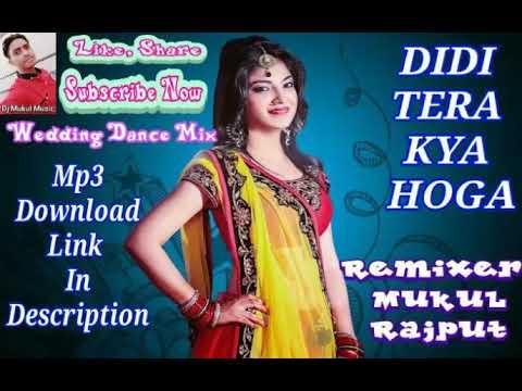Didi Tera Kya Hoga ( Remix By Dj Mukul Music) Best Wedding