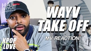 WayV 威神V '无翼而飞 (Take Off)' | MV Reaction!!!
