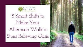 5 Smart Shifts That Turn Your Daily Afternoon Walk Into a Stress Relieving Oasis