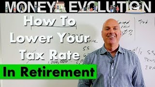 How To Lower Your Tax Rate In Retirement