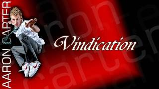 Vindication - Aaron Carter 2010 (Lyrics in Description)