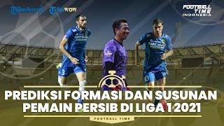 Prediksi Formasi dan Susunan Pemain Persib Bandung di Liga 1 2021
