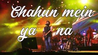 Arijit Singh Live HD   Chahun Main Ya Na   Aashiqui 2