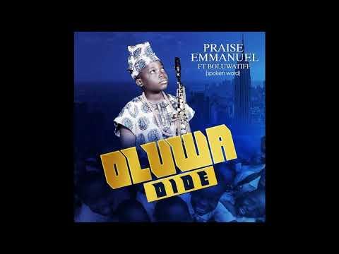 OLUWA DIDE by Praise Emmanuel Adebayo ft. Boluwatife