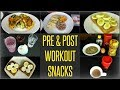 10 Best Pre & Post Workout Meals / Snacks