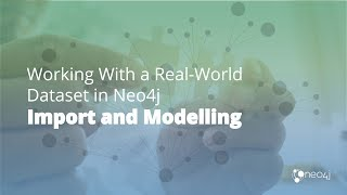 Data Import and Modelling with Neo4j