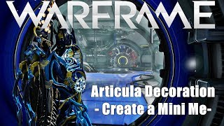 Warframe Articula: Create Your Own Miniature You Decoration