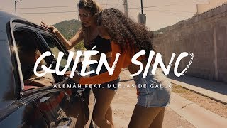 Alemán Quién Si No Feat Muelas De Gallo Video Oficial