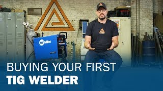 Buying Your First TIG Welder