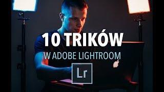 10 TRIKÓW w Adobe Lightroom