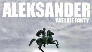 ALEKSANDER WIELKI – 52 WIELKIE FAKTY