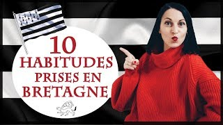 10 HABITUDES QUE JAI PRISES EN VIVANT EN BRETAGNE 😜
