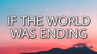 Jp Saxe - If The World Was Ending (Lyrics) Ft. Julia Michaels