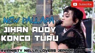 KONCO TURU - JIHAN AUDY TERBARU - NEW PALLAPA BOMBER 2018 ( OFFICIAL VIDEO LIRIK )