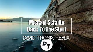 Michael Schulte   Back To The Start (David Tronix Remix)
