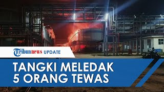 Tangki Biodisel di Riau Meledak dan Terbakar hingga Tewaskan 5 Orang, Perusahaan Beri Penjelasan