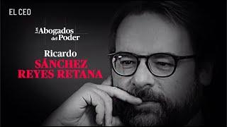 Los Abogados del Poder Ep. 2: Ricardo Sánchez Reyes Retana, el defensor de Javier y César Duarte