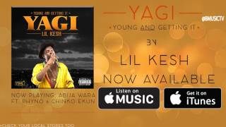 Lil Kesh - Abija Wara Ft. Phyno x Chinko Ekun (OFFICIAL AUDIO 2016)