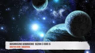SEZON 3 ODC 6, Wnętrze Ziemi – Biblioteka