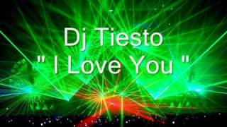 Dj Tiesto - i love you