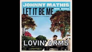 Johnny Mathis -  Lovin' Arms