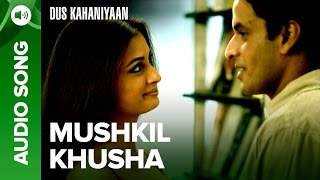 Mushkil Kushaa (Full Audio Song) | Dus Kahaniyaan | Diya