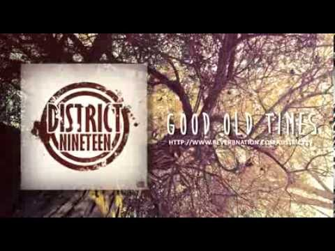 District Nineteen - Good Old Times