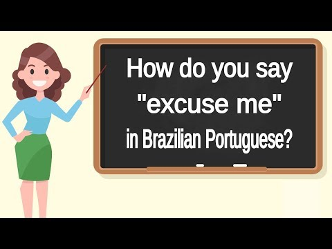 """How do you say """"excuse me"""" in Brazilian Portuguese? 