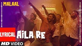 gratis download video - LYRICAL : Aila Re | Malaal | Sanjay Leela Bhansali | Meezaan | Vishal Dadlani | Shreyas Puranik